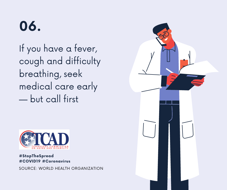 6. If you have a fever cough and difficulty breathing see medical care early   -but call first