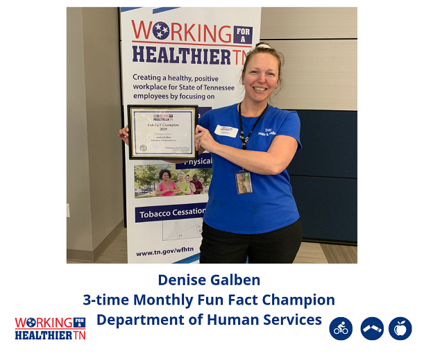 We recognized all of the Fun Fact Champions from our monthly webinars. Denise Galben from the Tennessee Department of Human Services' Wellness Council is a THREE-time Fun Fact Champ!