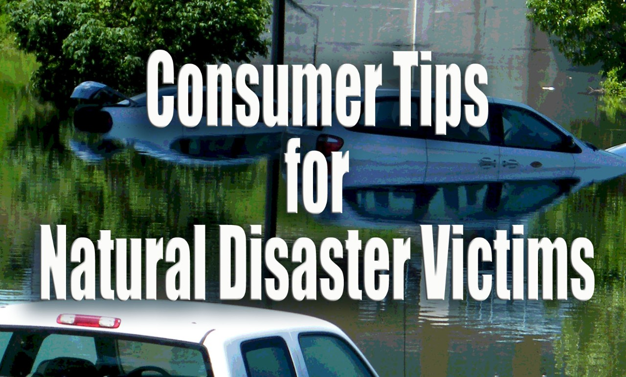 Consumer Tips for Natural Disaster Victims