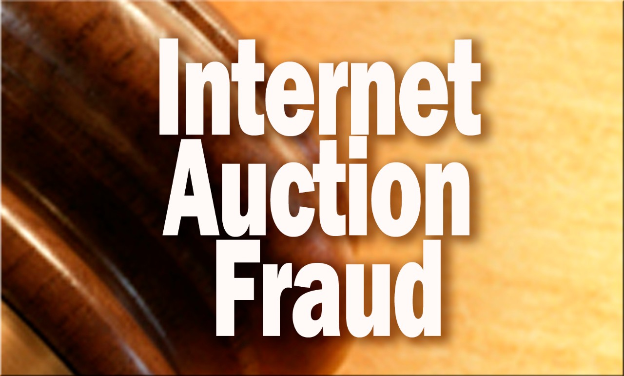 Going, Going, Gone.  Internet Auction Fraud
