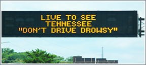 Live to See Tennessee -  Don't drive drowsy