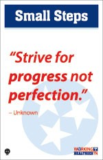 """Strive for progress not perfection."""