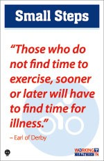 """Those who do not find time to exercise, sooner or later will have to find time for illness."""