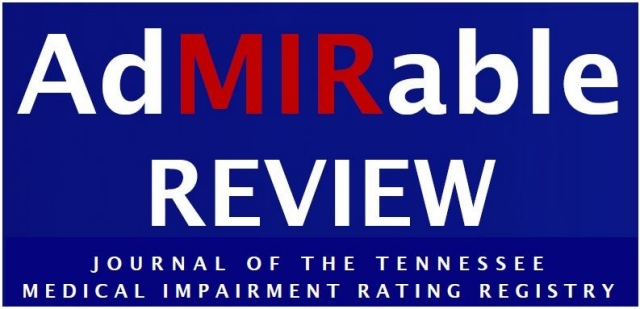 AdMIRable Review: Journal of the Tennessee Medical Impairment Rating Registry